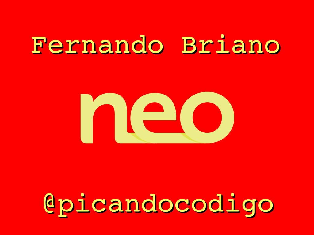 Fernando Briano Fernando Briano @picandocodigo ...