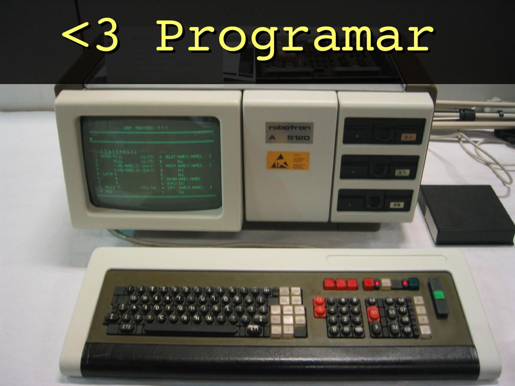 <3 Programar <3 Programar