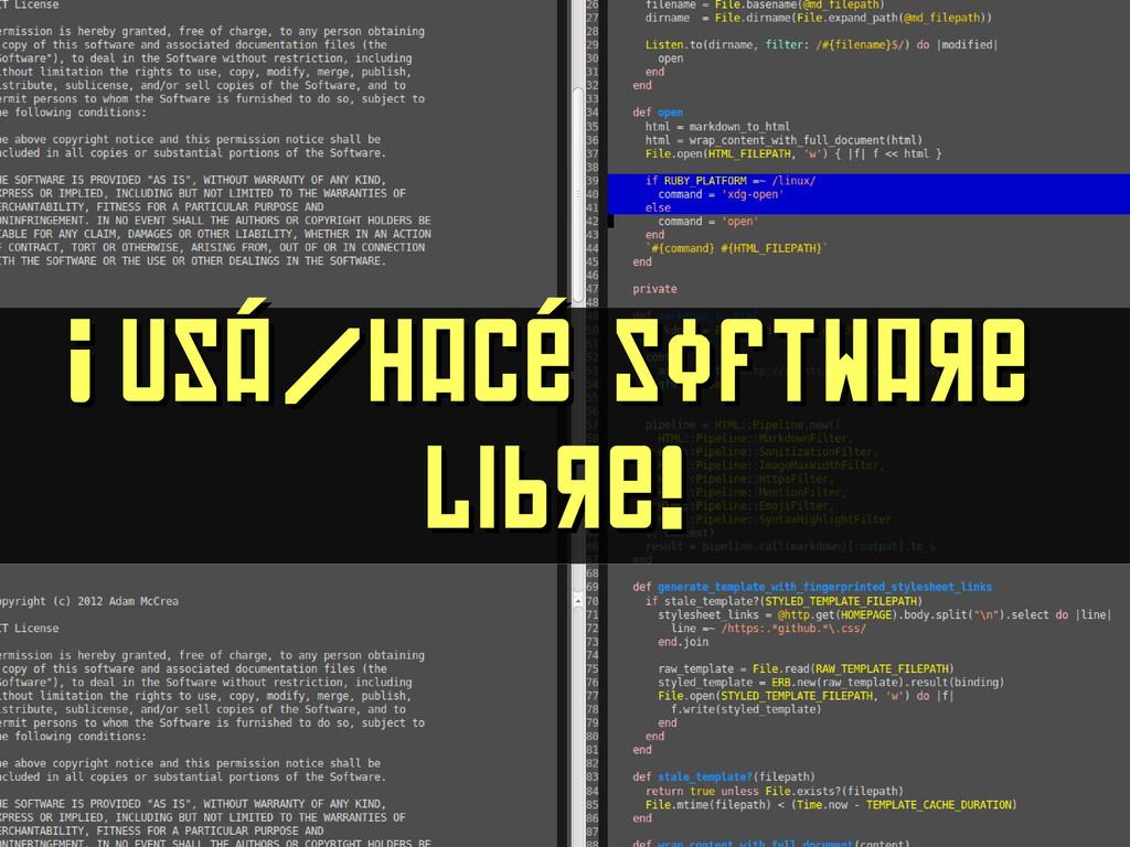 ¡Usá/Hacé software ¡Usá/Hacé software libre! li...