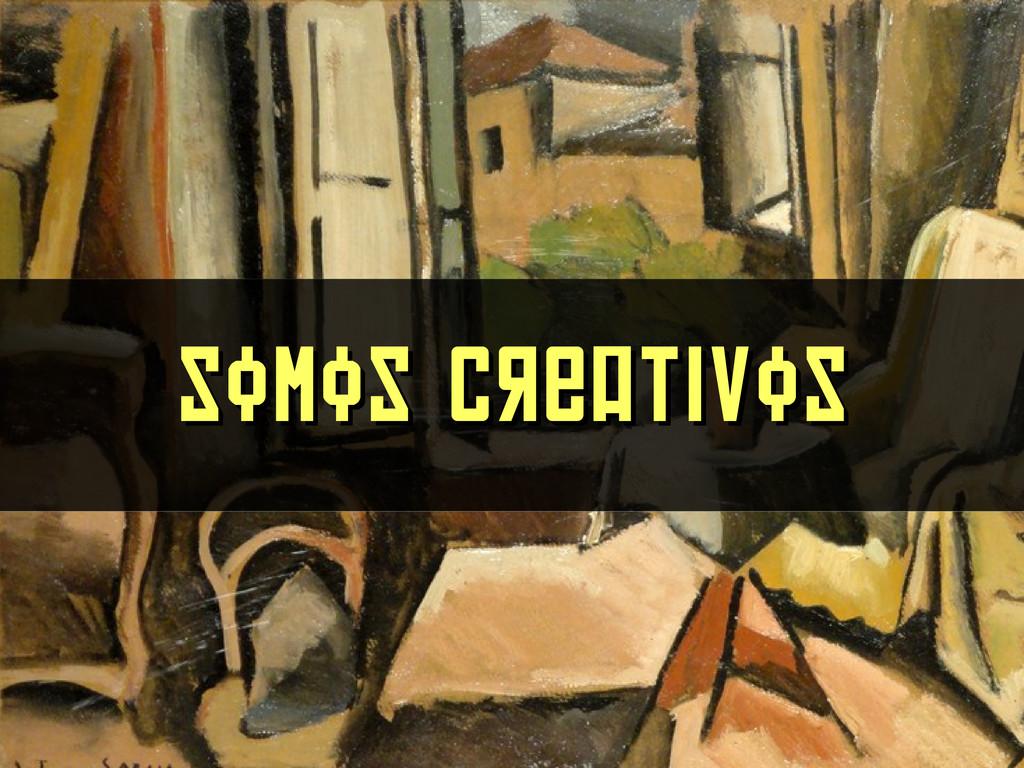 Somos creativos Somos creativos