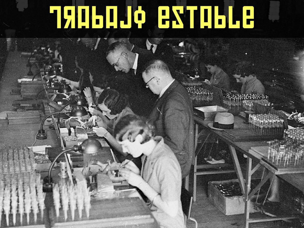 Trabajo estable Trabajo estable