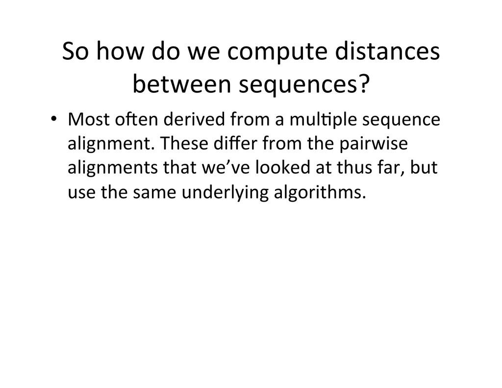 So how do we compute distances...