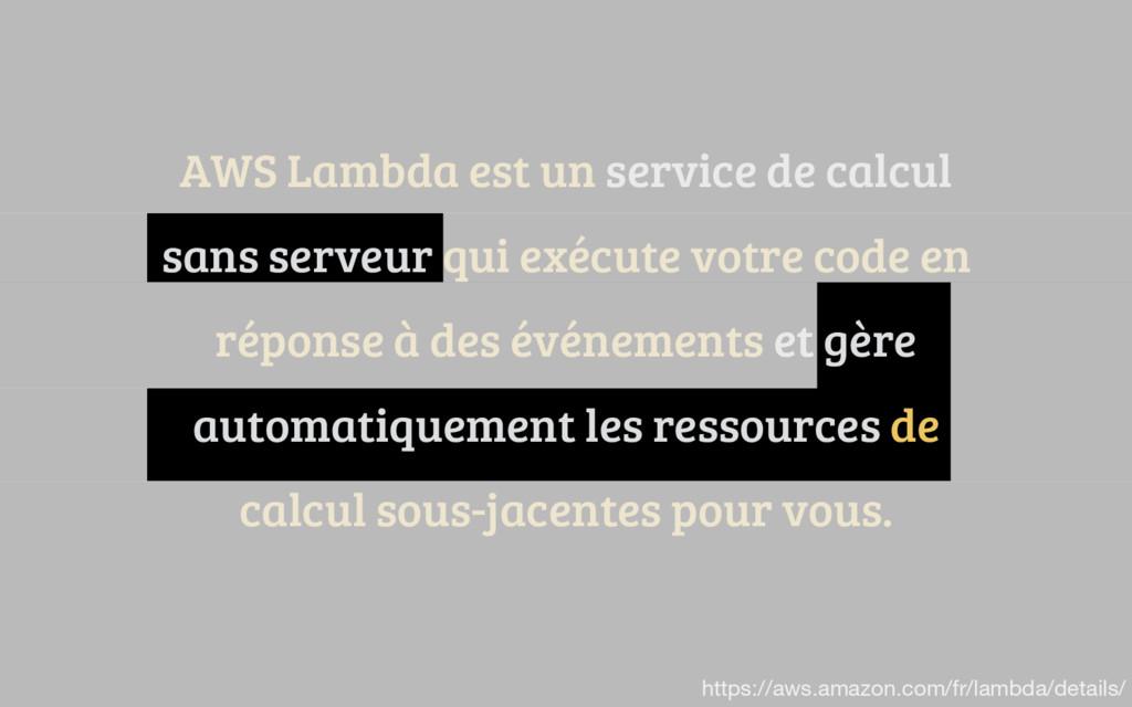 AWS Lambda est un service de calcul sans serveu...