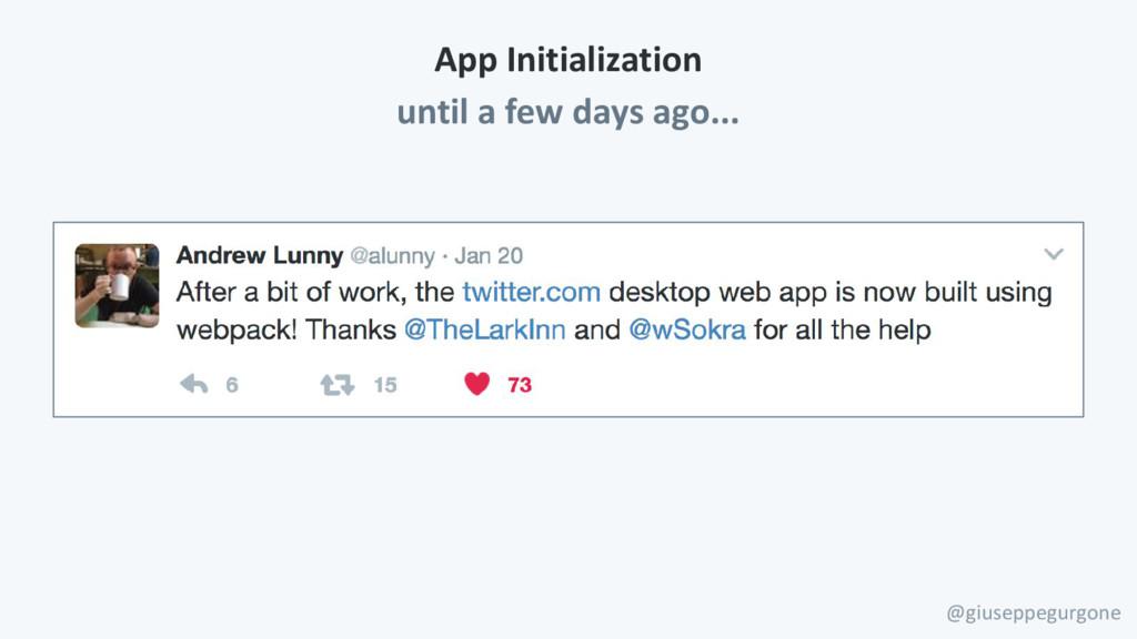 App Initialization until a few days ago... @giu...