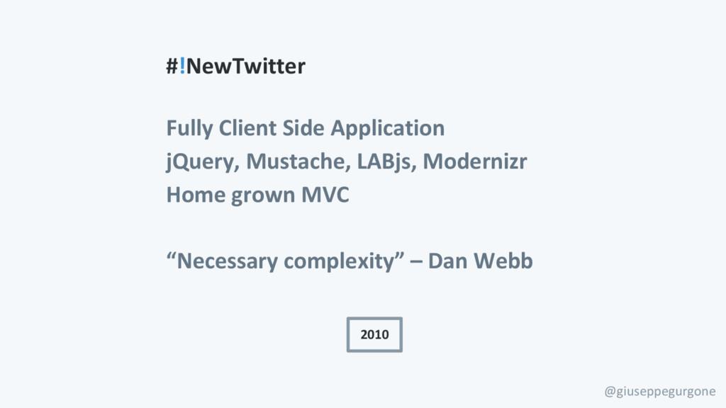 @giuseppegurgone 2010 #!NewTwitter Fully Client...