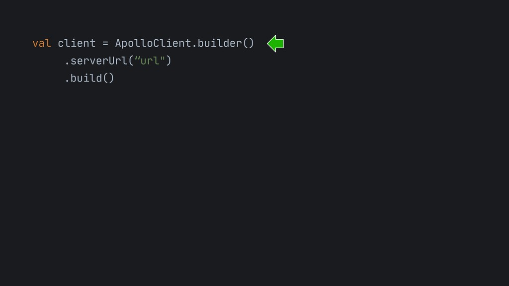 val client = ApolloClient.builder()  .serverUrl...