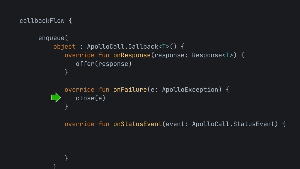 callbackFlow {  enqueue(  object : ApolloCall.C...