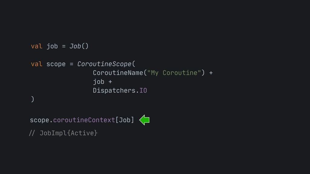 val job = Job()  val scope = CoroutineScope(  C...