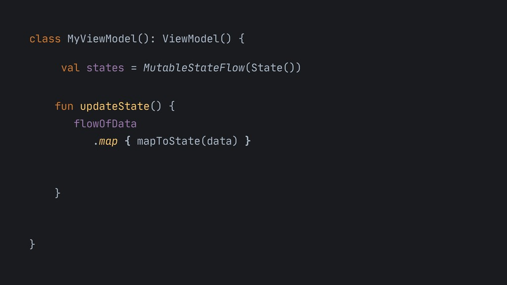class MyViewModel(): ViewModel() {  val states ...