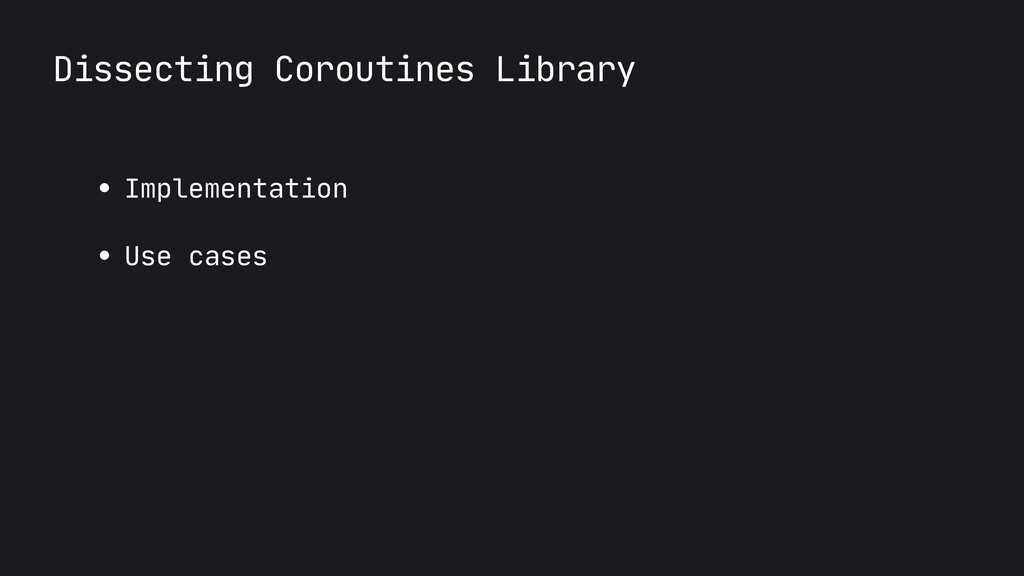 Dissecting Coroutines Library ● Implementation ...