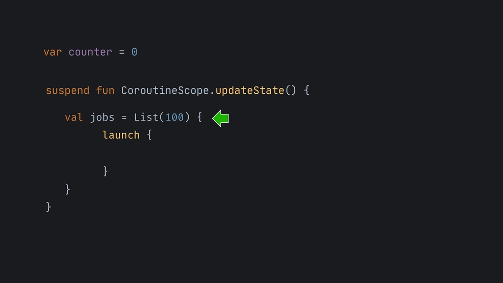 var counter = 0 suspend fun CoroutineScope.upda...