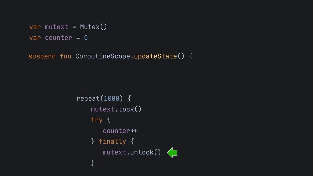 var mutext = Mutex()  var counter = 0 suspend f...