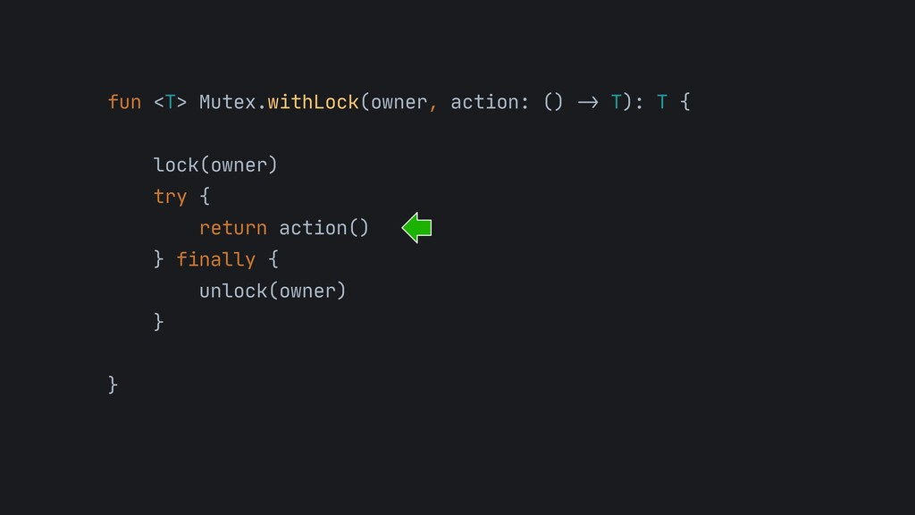 fun <T> Mutex.withLock(owner, action: () - > T)...