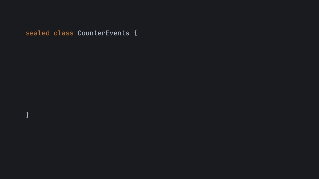 sealed class CounterEvents {  }