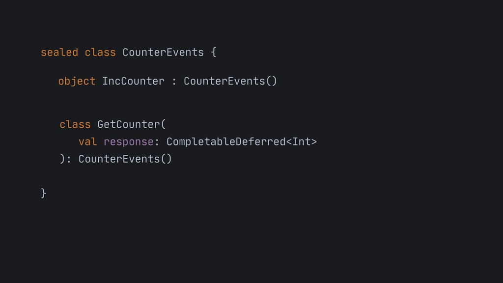 sealed class CounterEvents {  object IncCounter...