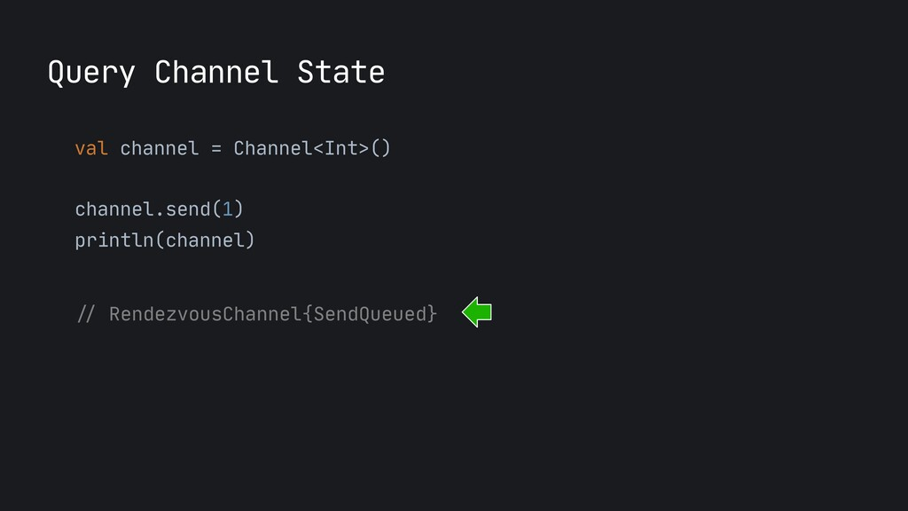 val channel = Channel<Int>() channel.send(1)  p...
