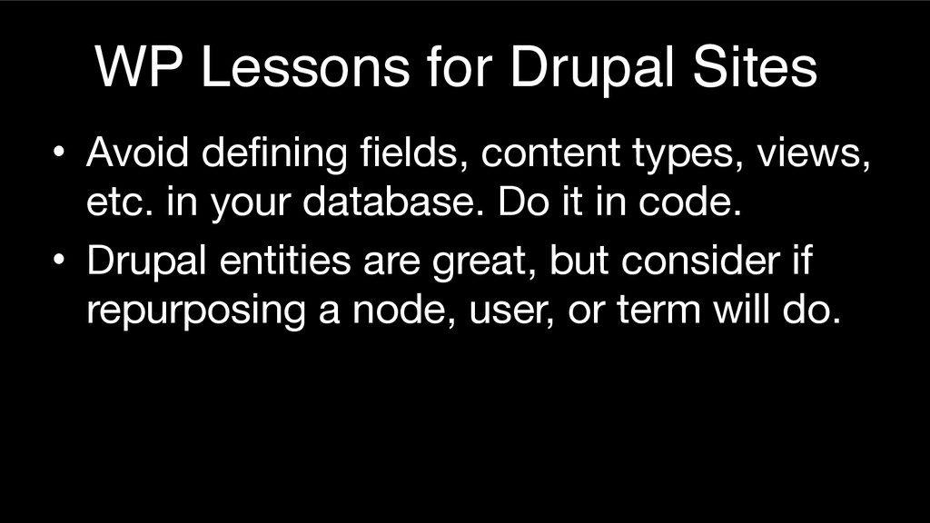 WP Lessons for Drupal Sites • Avoid defining fi...