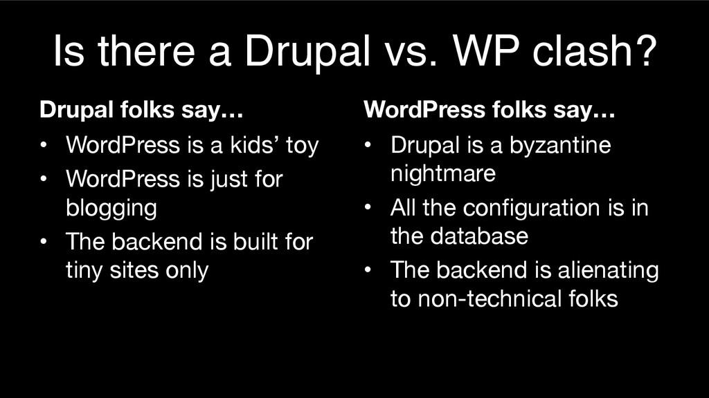 Is there a Drupal vs. WP clash? Drupal folks sa...