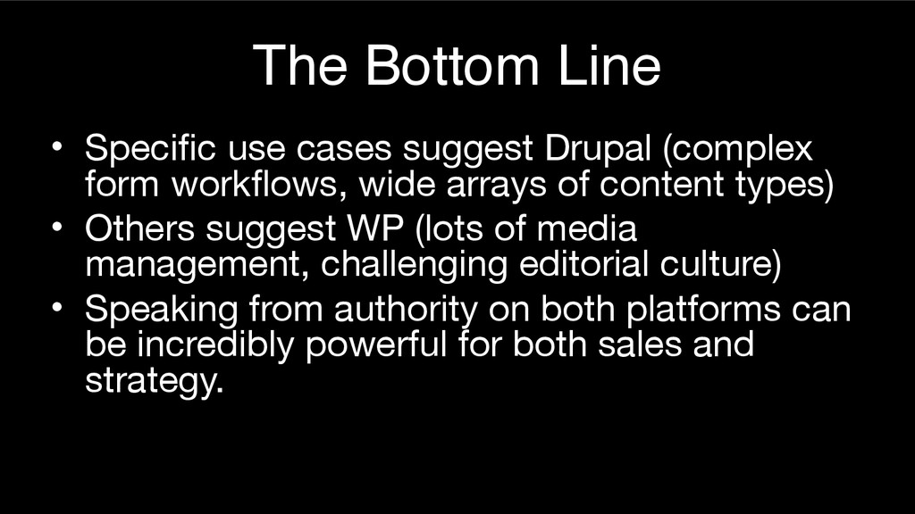 The Bottom Line • Specific use cases suggest Dr...
