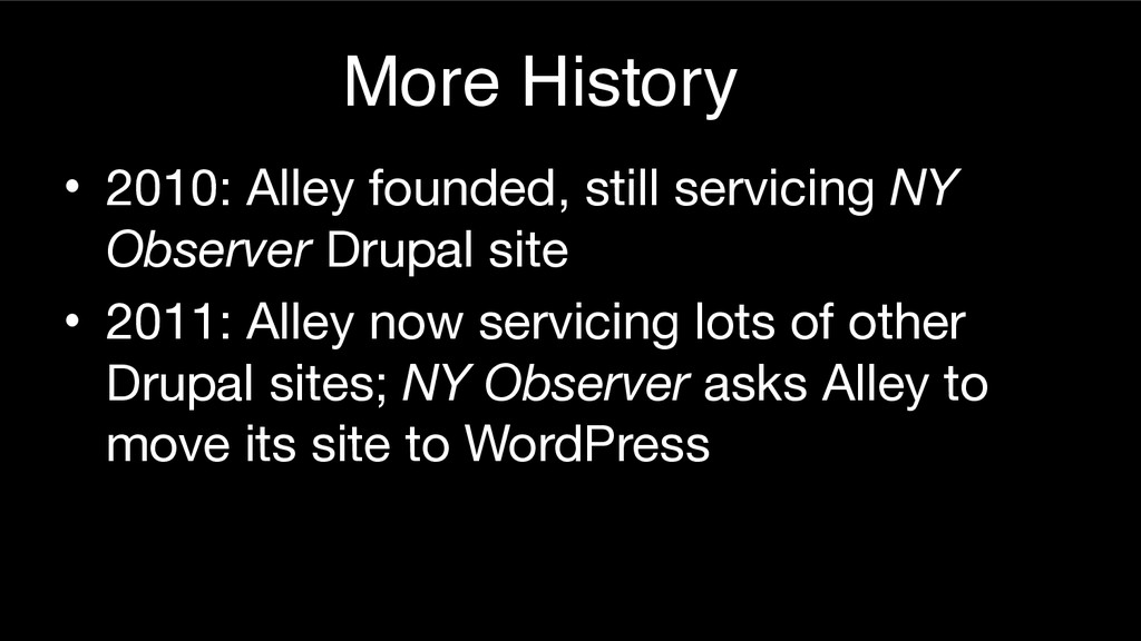 More History • 2010: Alley founded, still servi...