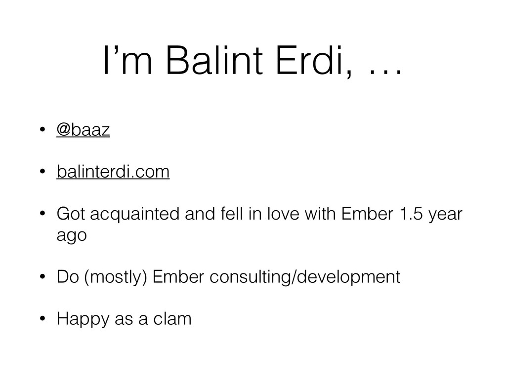 I'm Balint Erdi, … • @baaz • balinterdi.com • G...