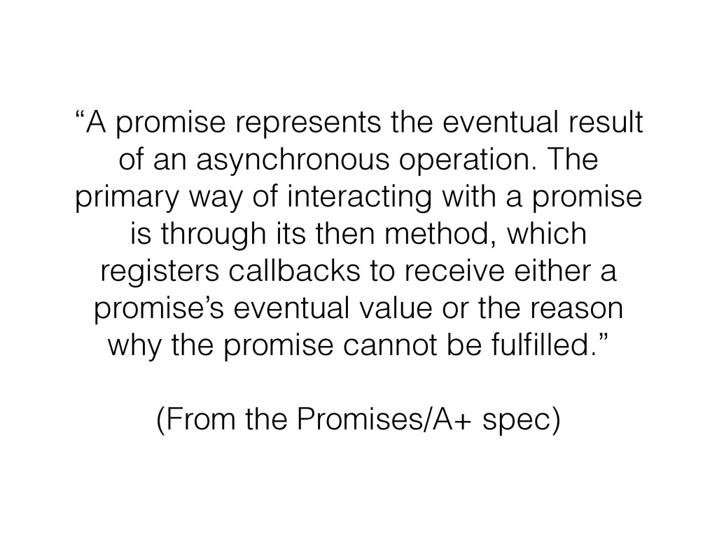 """A promise represents the eventual result of an..."