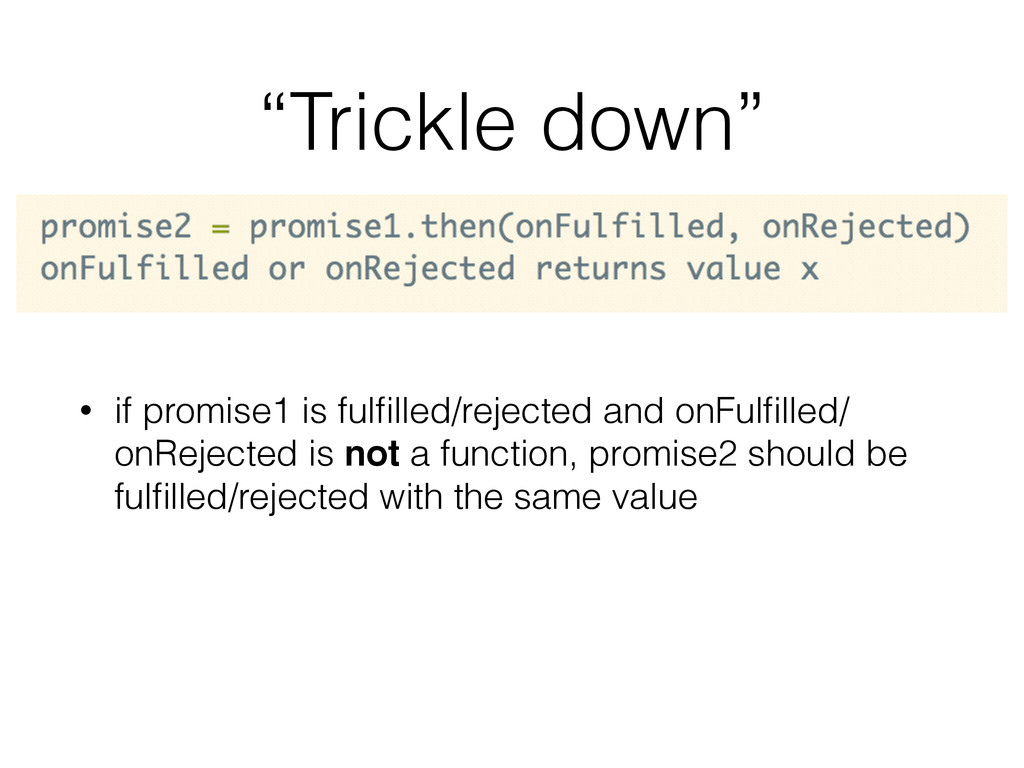 """Trickle down"" • if promise1 is fulfilled/reject..."