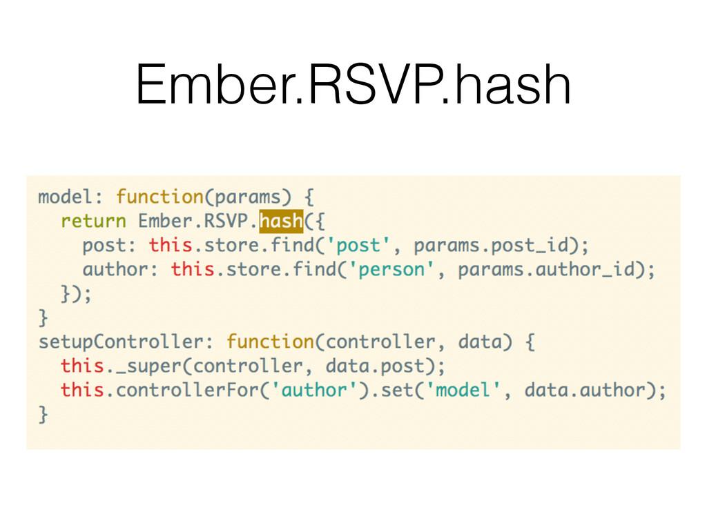 Ember.RSVP.hash