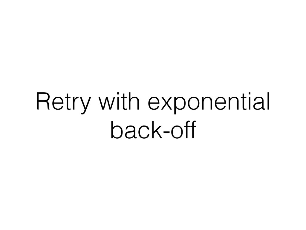 Retry with exponential back-off