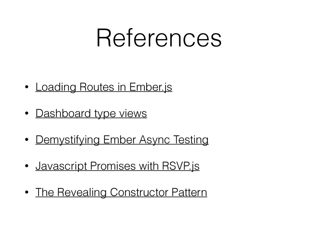 References • Loading Routes in Ember.js • Dashb...