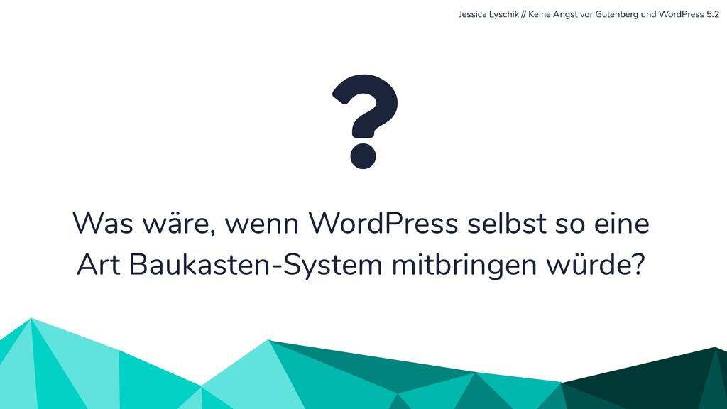 Was wäre, wenn WordPress selbst so eine Art Bau...