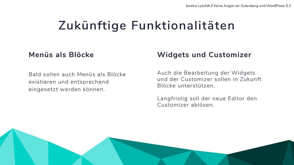 Auch die Bearbeitung der Widgets und der Custom...