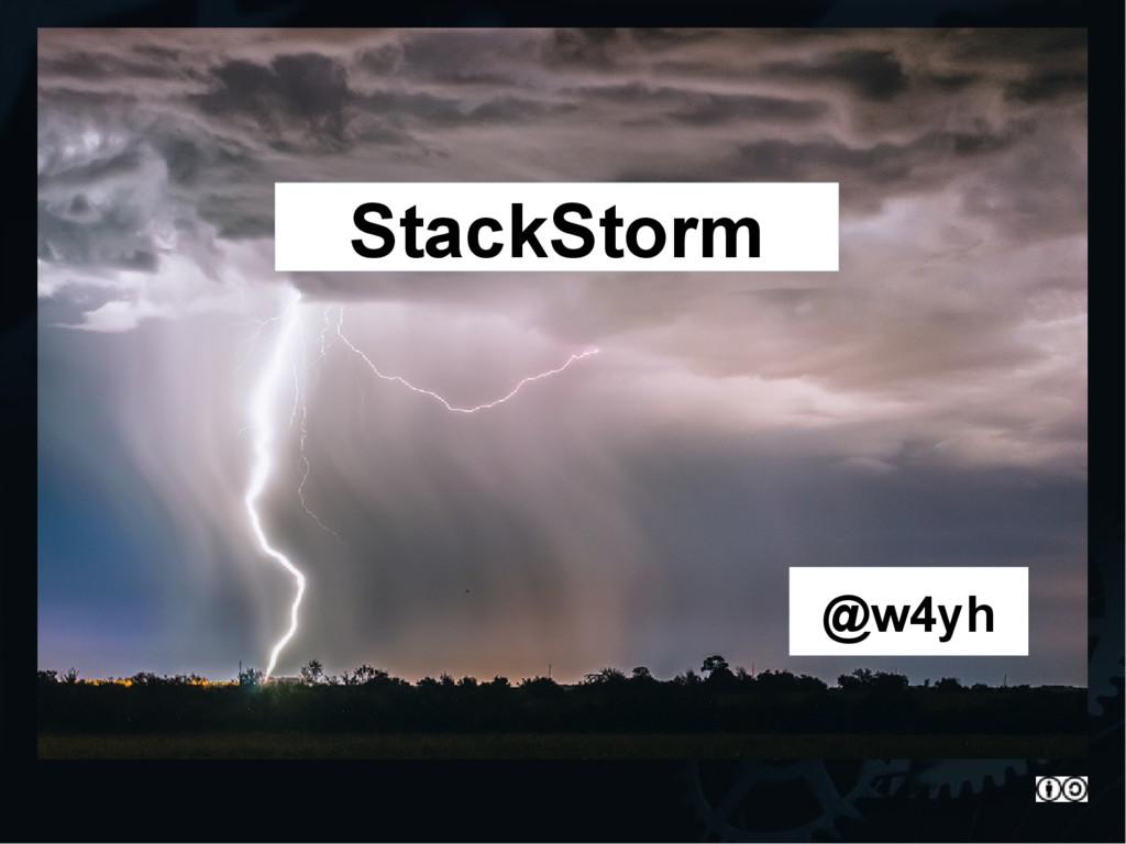 @w4yh StackStorm