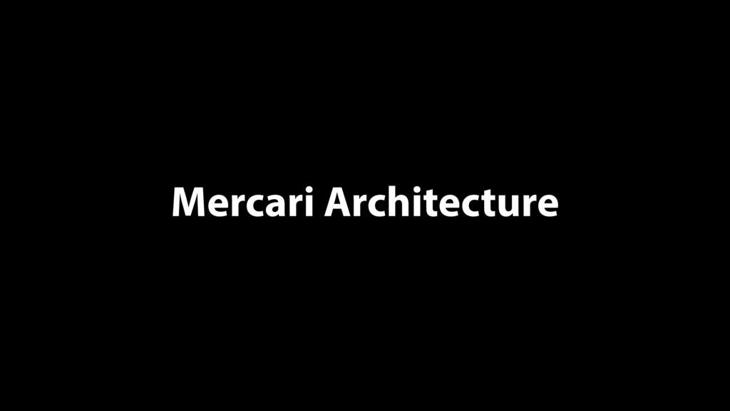 Mercari Architecture