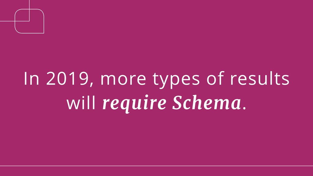 In 2019, more types of results will require Sch...
