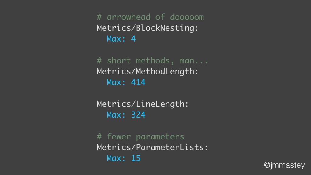 @jmmastey # arrowhead of dooooom Metrics/BlockN...
