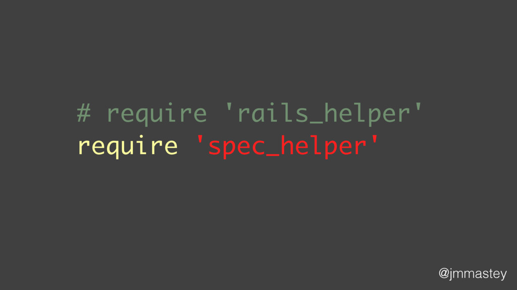 @jmmastey # require 'rails_helper' require 'spe...