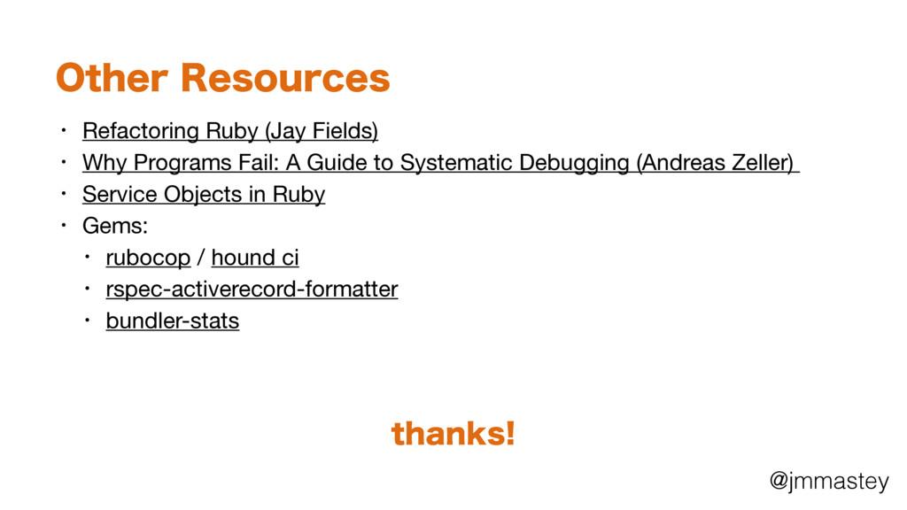 @jmmastey 0UIFS3FTPVSDFT • Refactoring Ruby (J...
