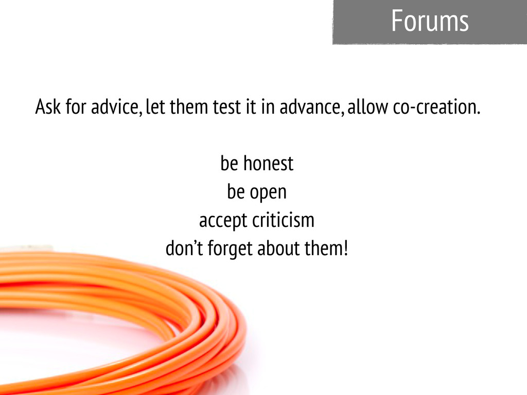 Forums Ask for advice, let them test it in adva...