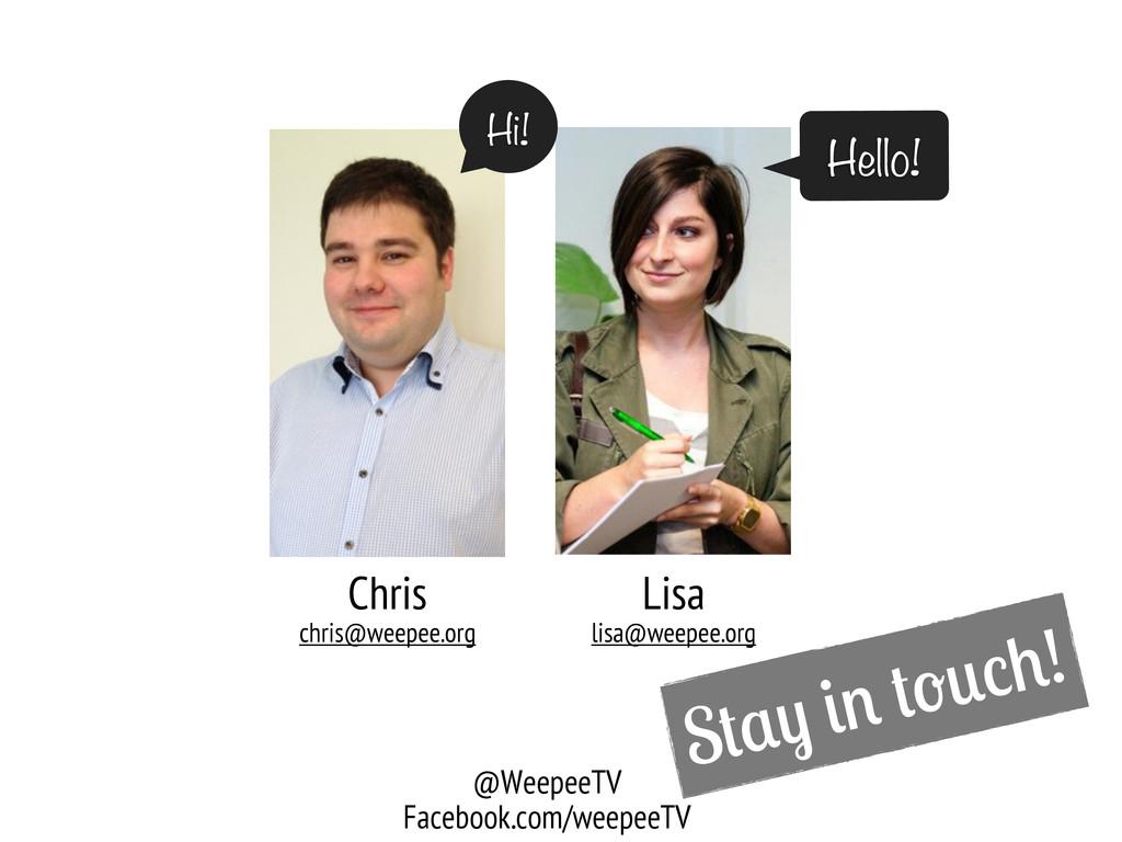 S ! Chris chris@weepee.org Lisa lisa@weepee.org...