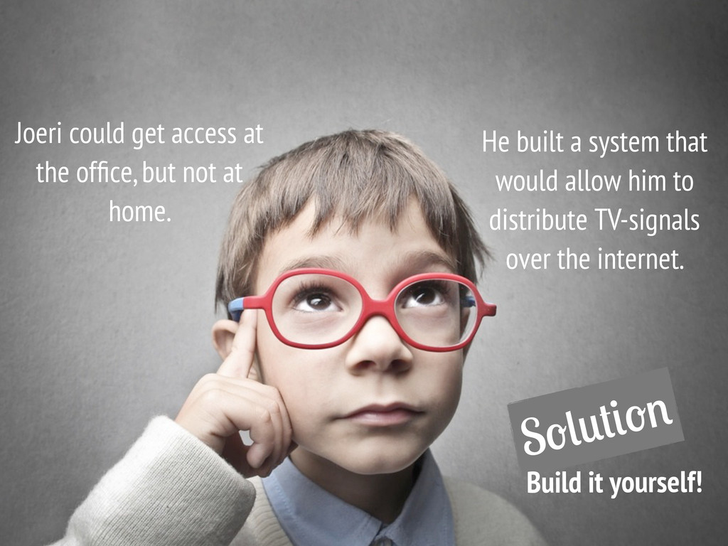 S Build it yourself! Joeri could get access at ...