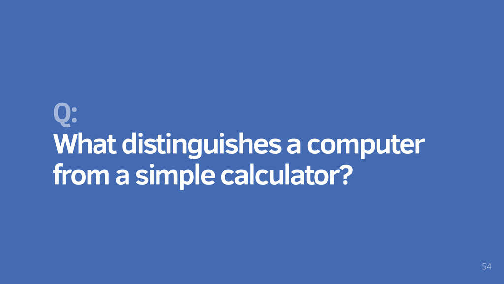 Q: What distinguishes a computer from a simple ...