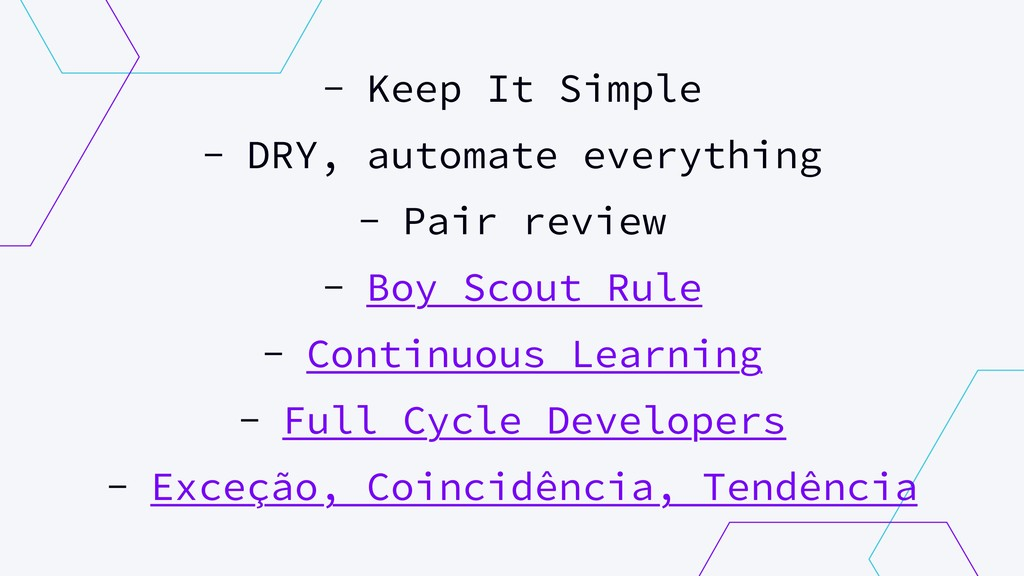 - Keep It Simple - DRY, automate everything - P...
