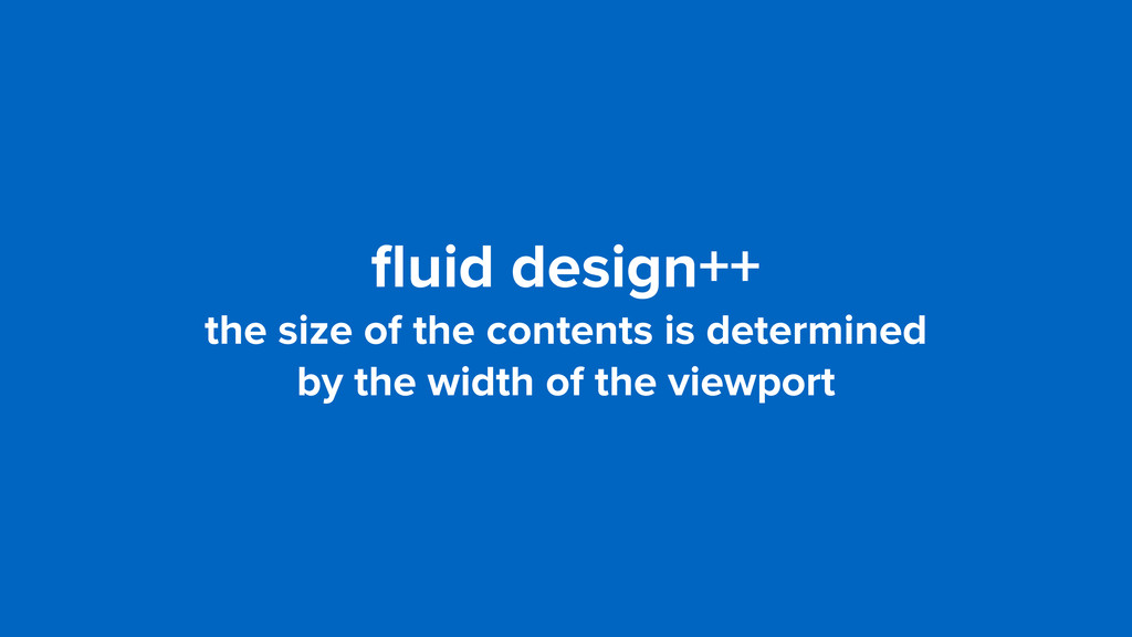 fluid design++ the size of the contents is deter...