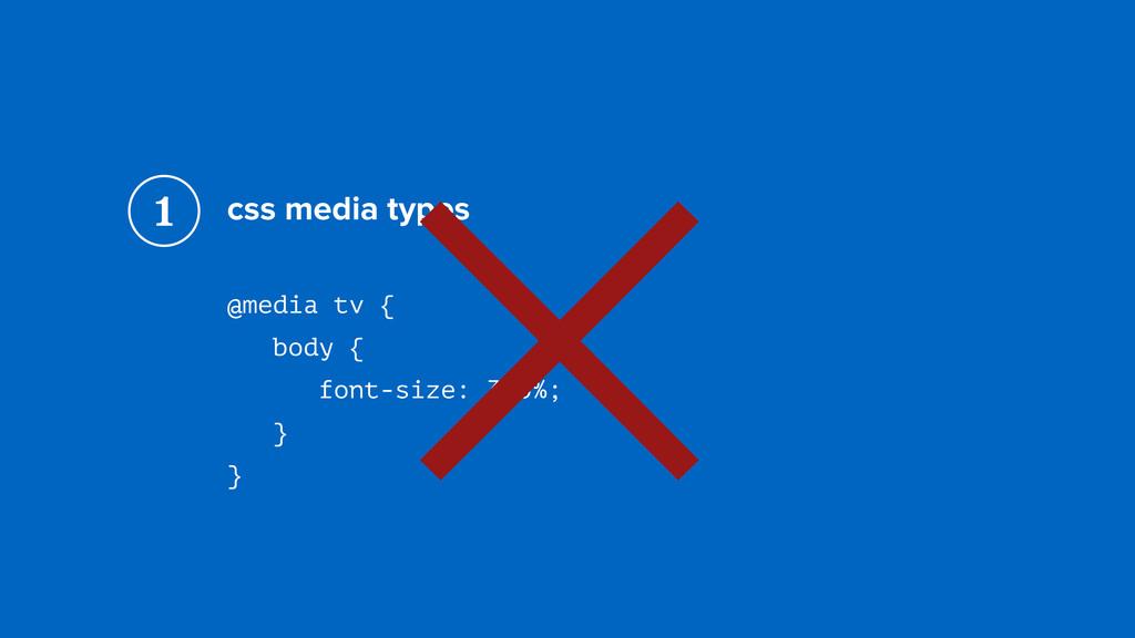 css media types @media tv { body { font-size:...