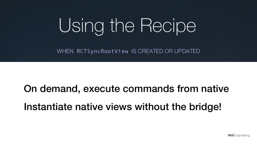 Using the Recipe WHEN RCTSyncRootView IS CREATE...