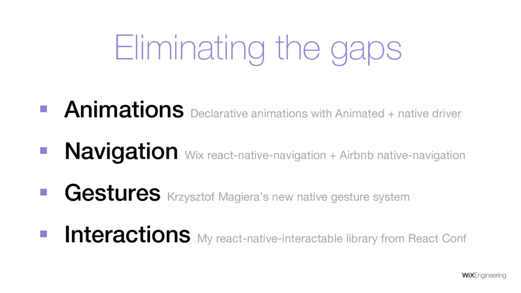 Eliminating the gaps § Animations Declarative a...