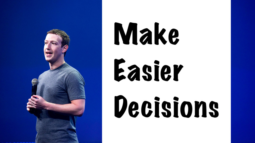 Make Easier Decisions