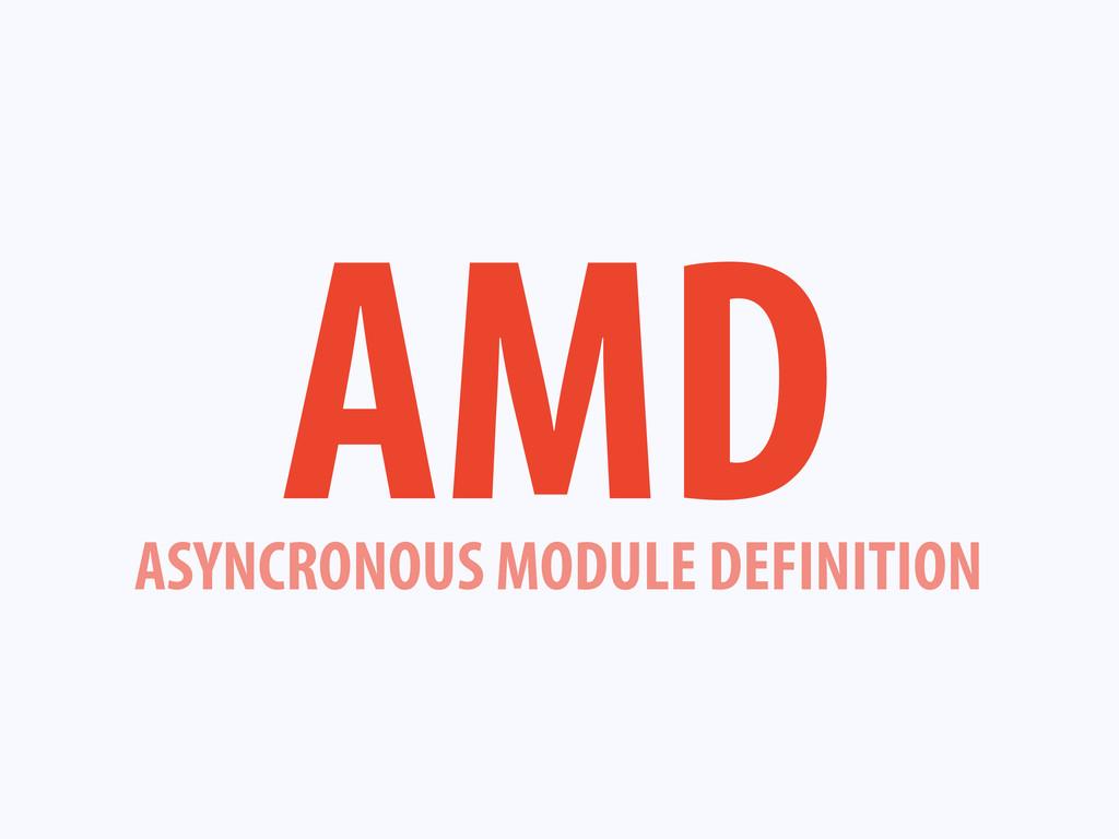 ASYNCRONOUS MODULE DEFINITION AMD