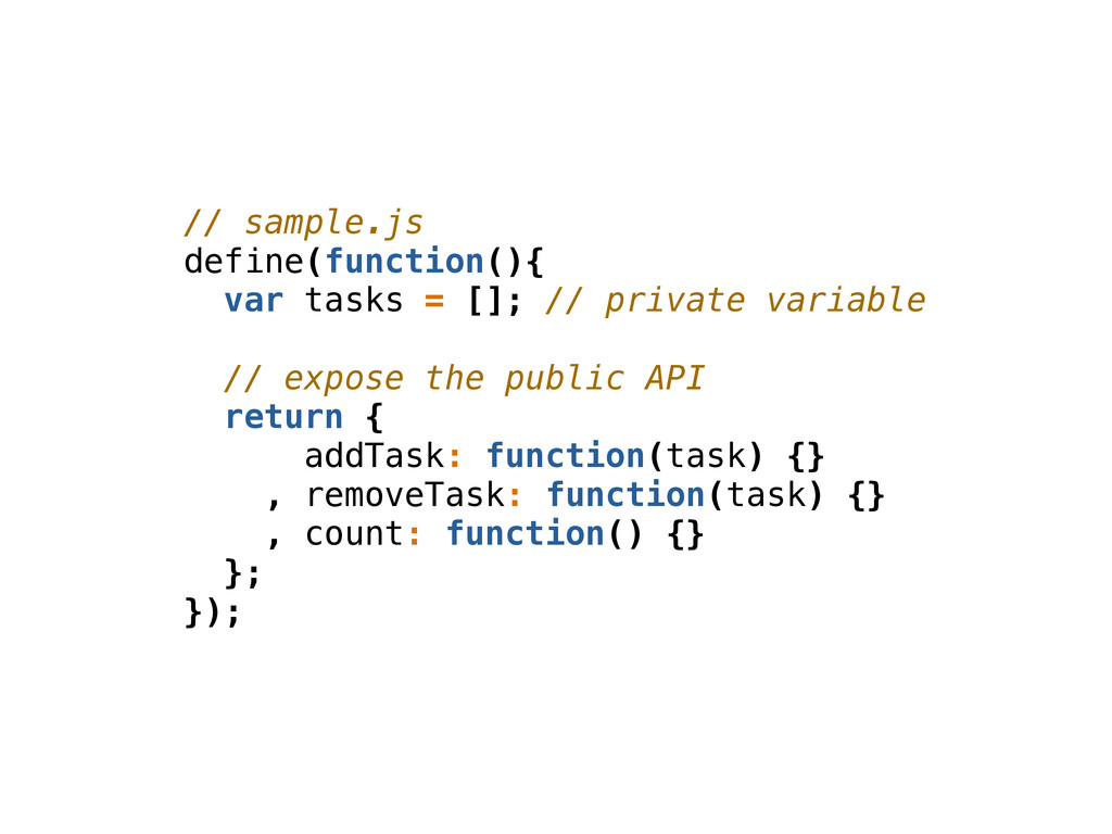 // sample.js define(function(){ var tasks = [];...